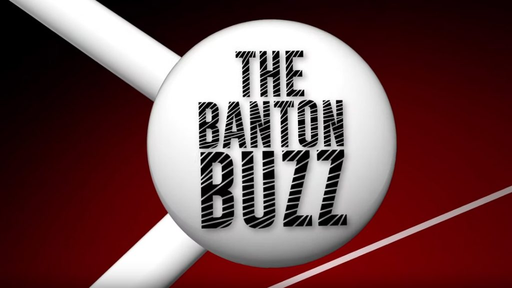 The Banton Buzz Episode 1