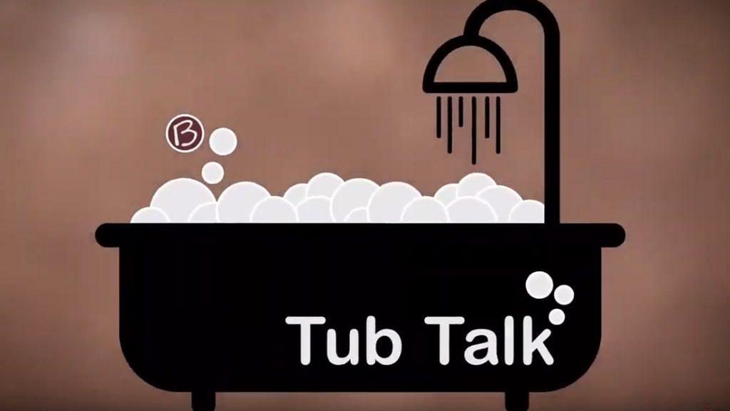Tub Talk